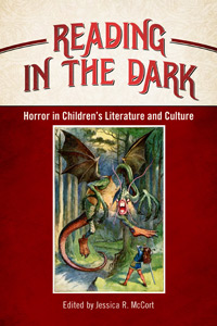 "This is the book cover for ""Reading in the Dark: Horror in Children's Literature and Culture,"