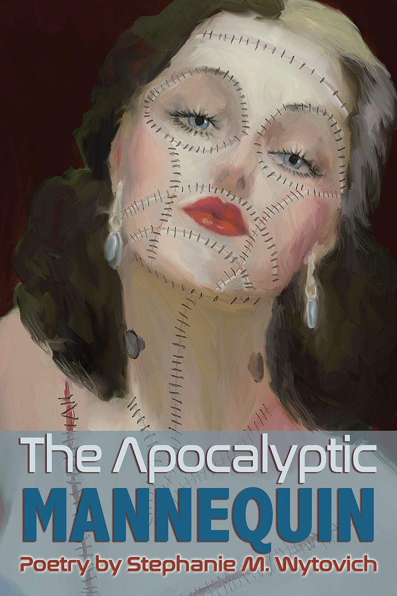 Pictured is the book cover for The Apocalyptic Mannequin submitted by Stephanie Wytovich.